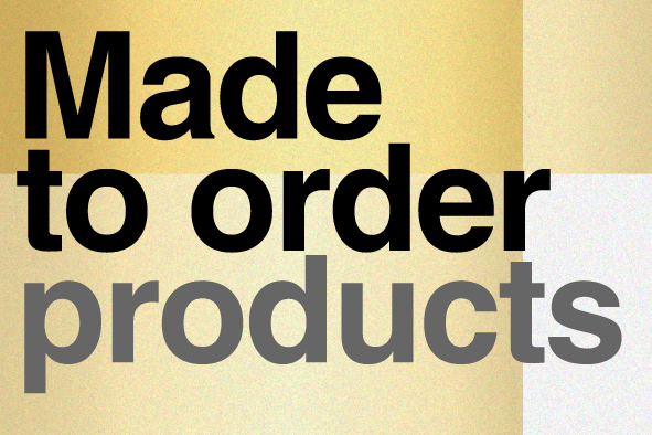 MADE TO ORDER  & MODIFY